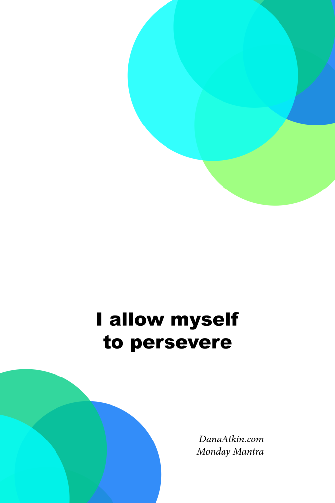 Monday Mantra Allowing Perseverance