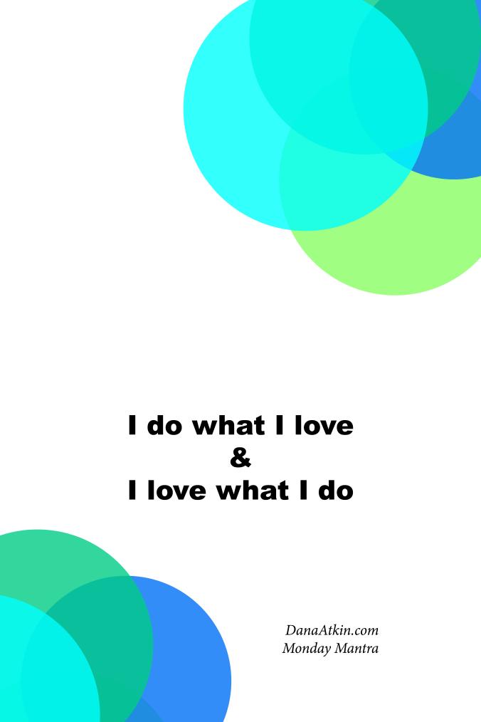 Monday-Mantra-I-Do-What-I-Love