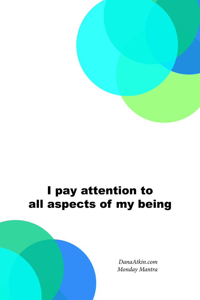 Monday-Mantra-I-pay-attention-to-all-aspects