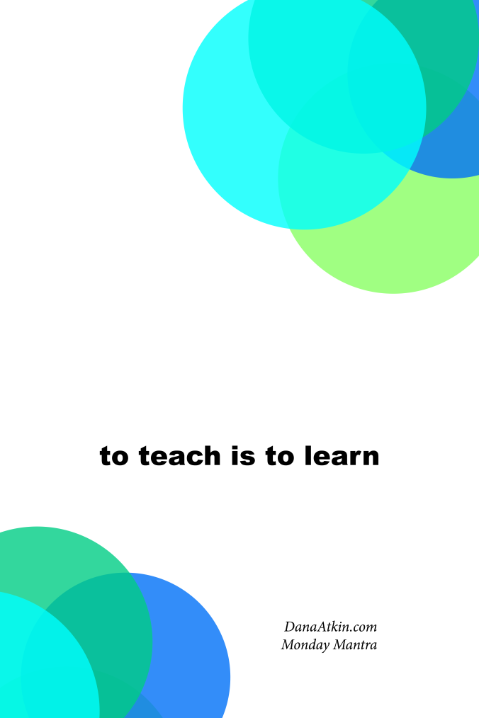 Monday-Mantra-to-teach-is-to-learn