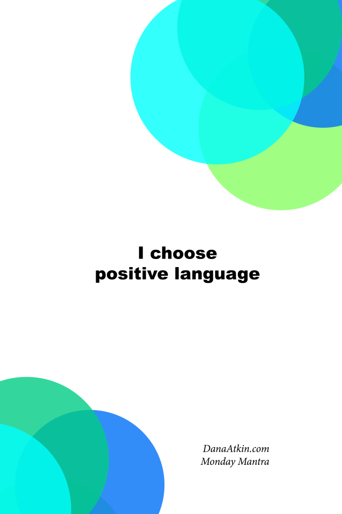 Monday Mantra I Choose Positive Language Kinesiology
