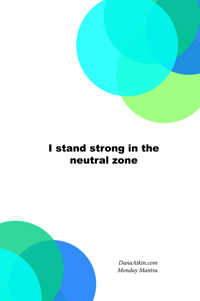 Monday Mantra The Neutral Zone