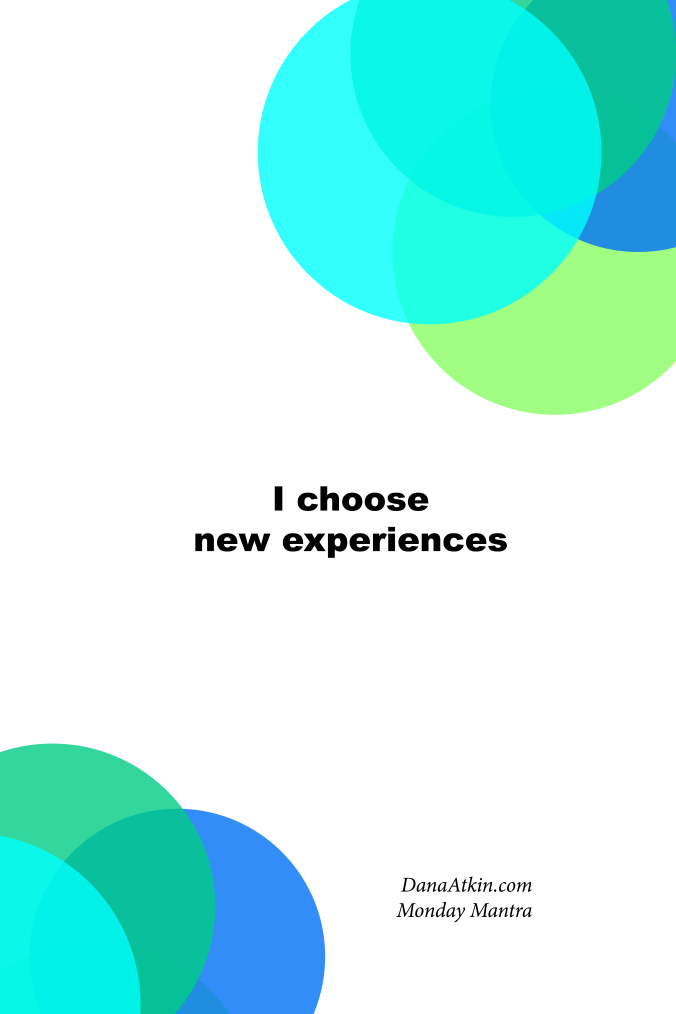 Monday Mantra Choose New Experiences
